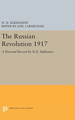 The Russian Revolution 1917: A Personal Record by N.N. Sukhanov (Princeton Legacy Library)