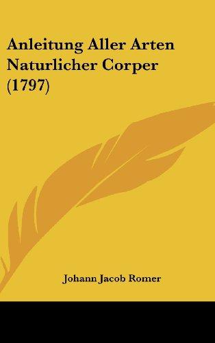 Anleitung Aller Arten Naturlicher Corper (1797)