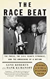 Image of The Race Beat: The Press, the Civil Rights Struggle, and the Awakening of a Nation (Vintage)