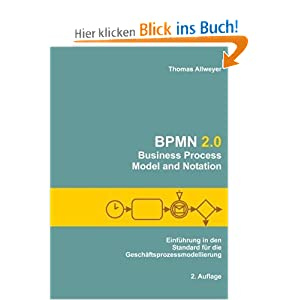 BPMN 2.0 - Business Process Model and Notation: Einfhrung in den Standard fr die Geschftsprozessmodellierung
