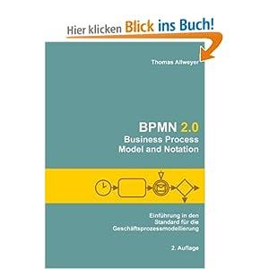 BPMN 2.0 - Business Process Model and Notation: Einführung in den Standard für die Geschäftsprozessmodellierung