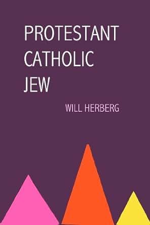 Protestantatholicew an essay in american religious sociology