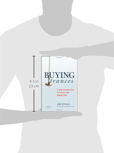 Buying Trances: A New Psychology of Sales and Marketing