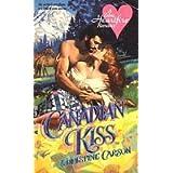 Canadian Kiss (Heartfire) C. Carson