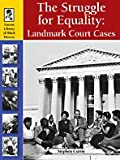 Struggle Equality (Lucent Library of Black History) (1420501224) by Currie, Stephen