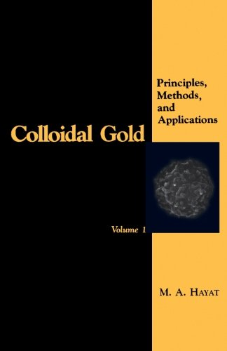Colloidal Gold V1: Principles, Methods, and Applications