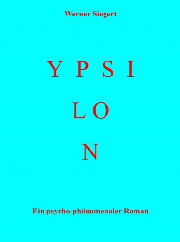 ypsilon-ein-psycho-phanomenaler-roman-german-edition