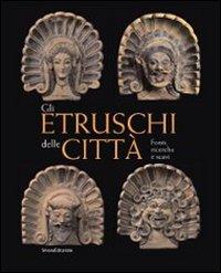 Gli etruschi e gli scavi in Toscana nel Risorgimento. I lavori della società Colombaria tra il 1858 e il 1866