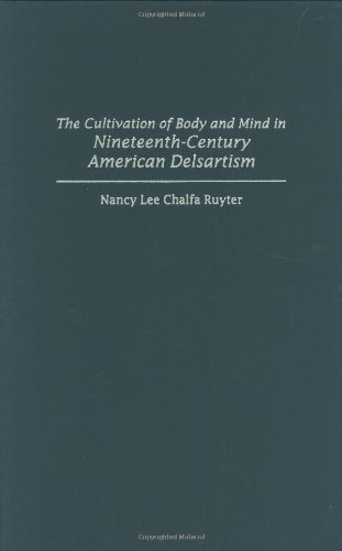 The Cultivation of Body and Mind in Nineteenth-Century American Delsartism: (Contributions to the Study of Music and Dan