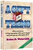 img - for A gift for teens: Ideas and stories to keep you going when you're happy and pick you up when you're down : over 100 teenage girls share their stories (ArtScroll series) book / textbook / text book