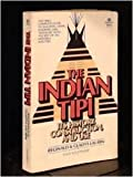 img - for The Indian Tipi its history construction and use 7th Ballantine printing 1985 paperback book / textbook / text book
