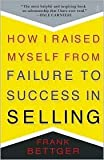img - for How I Raised Myself from Failure to Success in Selling by Frank Bettger book / textbook / text book