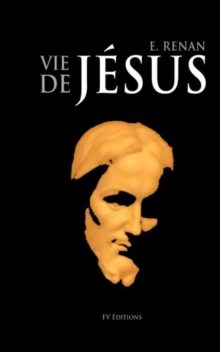 La Vie de Jésus (French Edition)
