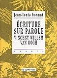 echange, troc Jean-Louis Bonnat, Vincent Van Gogh - Ecriture sur parole : Vincent Willem Van Gogh