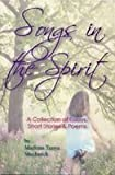 img - for SONGS IN THE SPIRIT - A Collection of Essays, Short Stories, and Poems book / textbook / text book