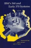 img - for IBM's 360 and Early 370 Systems (History of Computing) book / textbook / text book