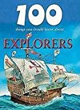 100 Things You Should Know About Explorers