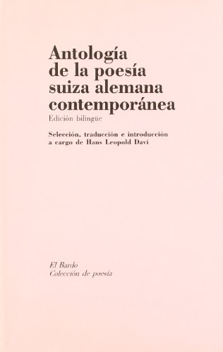 Antologia de la poesia Suiza alemana contemporanea (ed. bilingüe) (El Bardo (poesia))