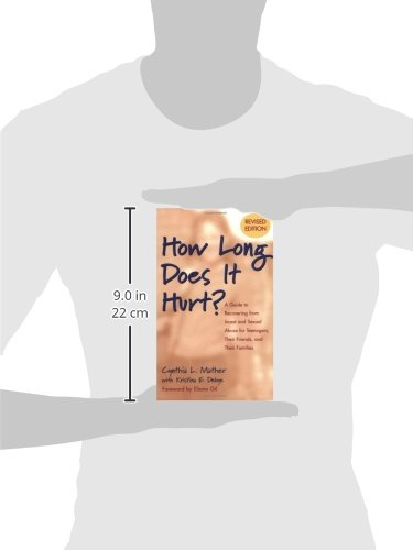 How Long Does it Hurt?: A Guide to Recovering from Incest and Sexual Abuse for Teenagers, Their Friends, and Their Families