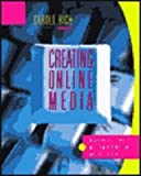 Creating Online Media: A Guide to Research, Writing, and Design on the Internet