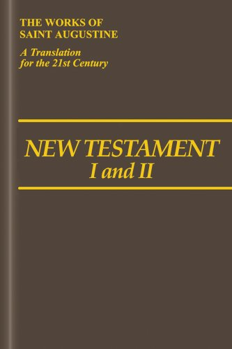New Testament I & II (The Works of Saint Augustine: A Translation for the 21st Century)