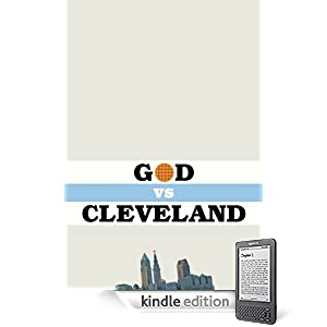 God vs. Cleveland: Now Available (well part of it) on Amazon