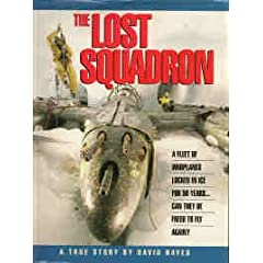 The Lost Squadron: A True Story by David Hayes