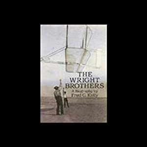 The Wright Brothers | [Fred C. Kelly]