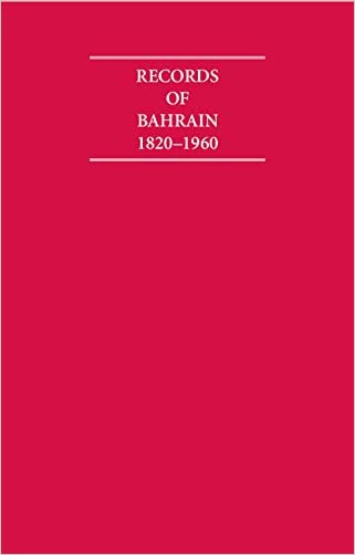 Records of Bahrain 1820-1960 8 Volume Set (Cambridge Archive Editions)