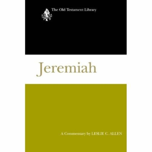 Jeremiah: A Commentary (Old Testament Library), LESLIE C. ALLEN