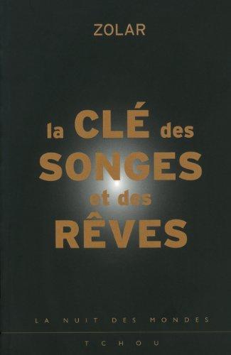 La clé des songes et des rêves (French Edition)