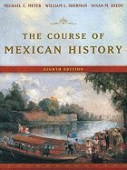 Course of Mexican History, 8TH EDITION