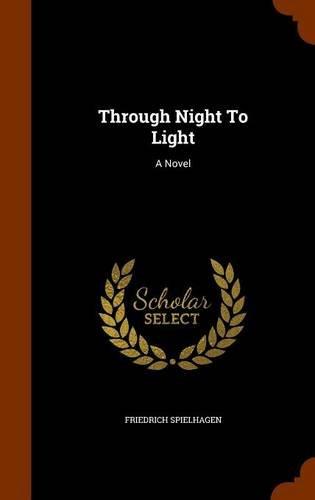 Through Night To Light: A Novel