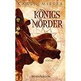 "K�nigsm�rder: Romanvon ""Karen Miller"""