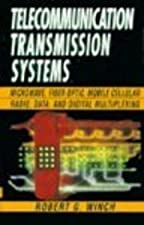 Telecommunications Transmission Systems by Robert G. Winch