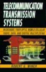 Telecommunication Transmission Systems: Microwave, Fiber Optic, Mobile Cellular Radio, Data, And Digital Multiplexing (Mcgraw-Hill Series On Telecommunications)