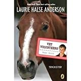 Trickster (Vet Volunteers) (0545156971) by Laurie Halse Anderson