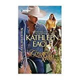 Cowboy, Take Me Away (0263218058) by Kathleen Eagle