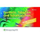 Formeln, Tabellen und Schaltzeichen: für Elektroberufe - prüfungstauglich