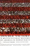 Double victory; a multicultural history of America in World War II.