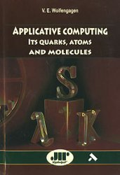 Applicative Computing: Its quarks, atoms and molecules