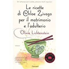 Le ricette di Chloe Zivago per il matrimonio e l'adulterio (Elefanti bestseller)