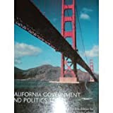 CALIFORNIA GOVERNMENT AND POLITICS TODAY. A Custom Edition for the History Department at Sierra Coll