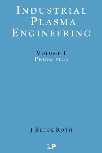 Industrial Plasma Engineering - 2 Volume Set: Industrial...