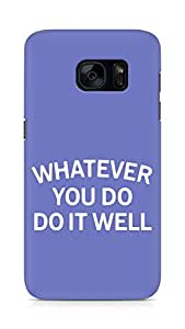 AMEZ whatever you do do it welly Back Cover For Samsung Galaxy S7