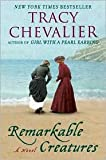 Remarkable Creatures Tracy Chevalier