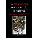 Las Dos Caras De La Moneda: El Psiquiatra.