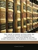 The Great Schools of England: An Account of the Foundation, Endowments, and Discipline of the Chief Seminaries of Learning in England (1145450539) by Staunton, Howard