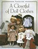 A Closetful Of Doll Clothes (1932485325) by Ionker, Rosemarie