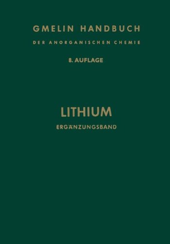 Lithium: Erganzungsband: Ergänzungsband (Gmelin Handbook of Inorganic and Organometallic Chemistry -)